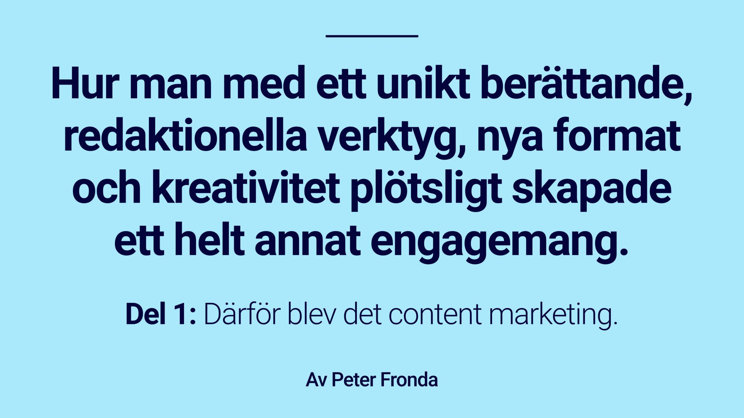 Därför blev det content marketing.